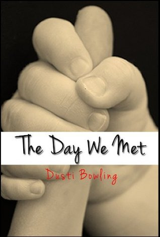 The Day We Met by Dusti Bowling