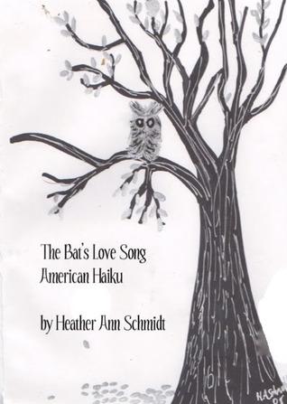 The Bat's Love Song: American Haiku