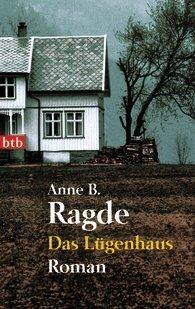 Das Lügenhaus by Anne B. Ragde