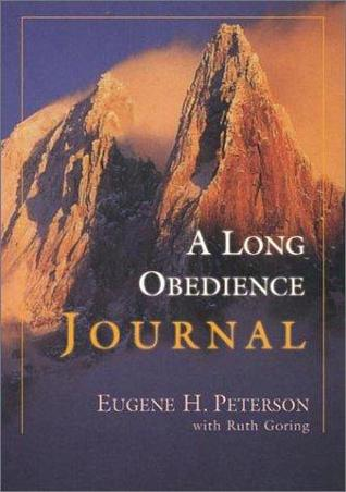 A Long Obedience Journal