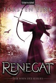 Renegat (Der Sohn Des Sehers, #3)