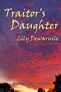 Traitor's Daughter by Lily Dewaruile