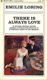 There is Always Love by Emilie Loring