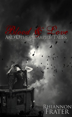 Blood & Love and Other Vampire Tales