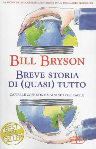 Breve storia di (quasi) tutto by Bill Bryson