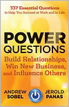 Power Questions - Build Relationships, Win New Business and I... by Andrew C. Sobel