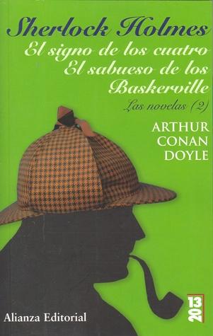 Sherlock Holmes: El signo de los cuatro / El sabueso de los Baskerville: Las novelas, 2 (Novelas Sherlock Holmes, #2)