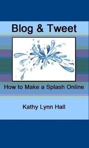 Blog & Tweet - How to Make a Splash Online