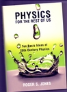Physics for the Rest of Us: Ten Basic Ideas of 20th Century Physics
