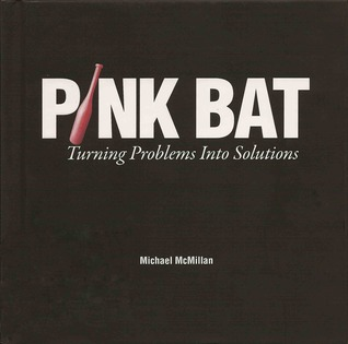 Pink Bat: Turning Problems Into Solutions