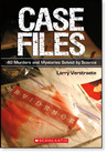 Case Files by Larry Verstraete