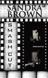 Smash Cut - Dramatis by Sandra Brown