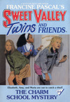 The Charm School Mystery (Sweet Valley Twins, #64)