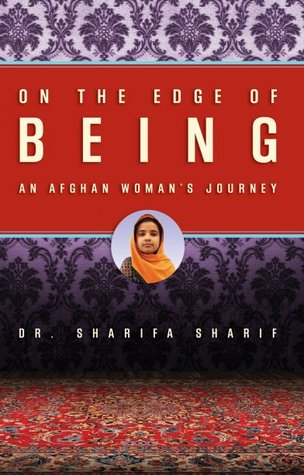 On The Edge of Being: An Afghan Woman's Journey