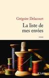 La liste de mes envies by Grégoire Delacourt