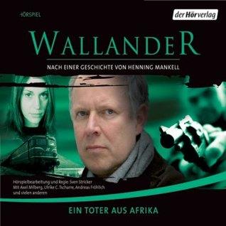 Ein toter aus Afrika (Wallander radio play, #4)