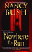 Nowhere to Run (Nowhere, #1) by Nancy Bush