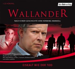 Eiskalt wie der Tod (Wallander radio plays, #2)