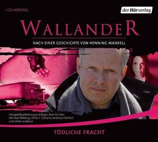 Tödliche Fracht (Wallander radio plays, #8)