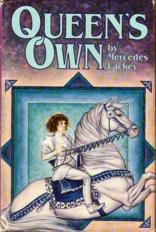 Queens Own(Valdemar: Arrows of the Queen 1–3 Omnibus)
