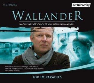 Tod im Paradies (Wallander radio plays, #9)