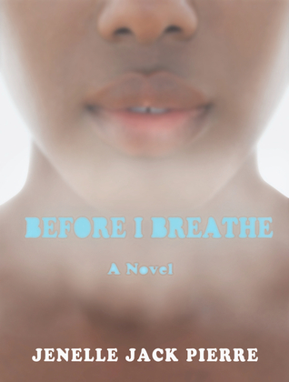 Before I Breathe by Jenelle Jack Pierre