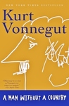A Man Without a Country by Kurt Vonnegut Jr.