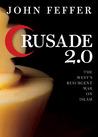 Crusade 2.0: The West's Resurgent War on Islam