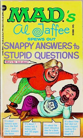 Mad Magazine Snappy Answers To Stupid Questions