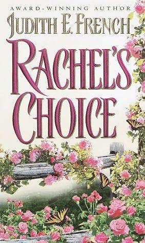 Rachel's Choice by Judith E. French