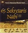 65 Sekretaris Nabi by Muhammad Mustafa al-ʿAzami
