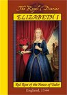 Elizabeth I: Red Rose of the House of Tudor, England, 1544 (Royal Diaries #1)