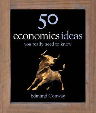50 Economics Ideas You Really Need to Know(50 Ideas You Really Need to Know )