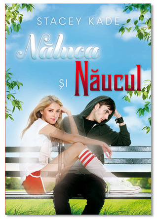 Ebook Naluca si Naucul by Stacey Kade DOC!