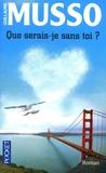 Que serais-je sans toi? by Guillaume Musso