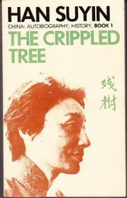 The Crippled Tree : Story of War and Revolution in China
