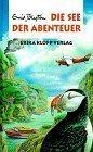 Die See Der Abenteuer by Enid Blyton