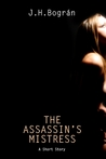 The Assassin's Mistress by J.H. Bogran