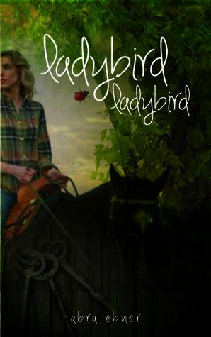 Ladybird, Ladybird by Abra Ebner