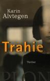 Trahie by Karin Alvtegen