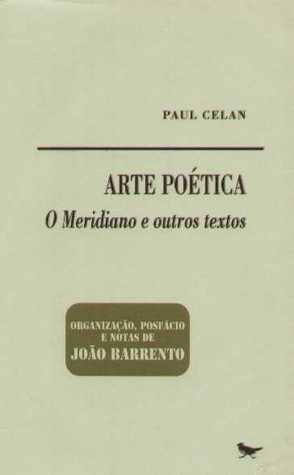 Arte Poética: O Meridiano E Outros Textos