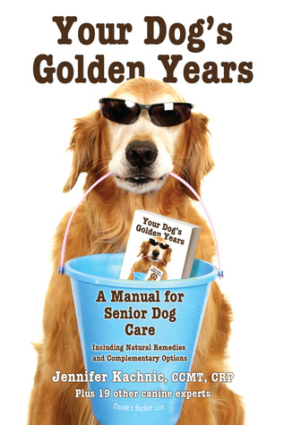 Your Dog's Golden Years - Manual for Senior Dog Care Includin... by Jennifer Kachnic