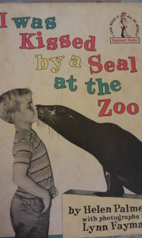 I Was Kissed by a Seal at the Zoo