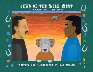 Jews of the Wild West a Multicultural True Story