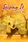 Seizing It by Chris T. Kat