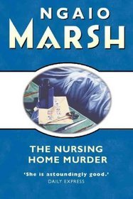 The Nursing Home Murder by Ngaio Marsh