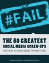#FAIL: The 50 Greatest Social Media Screw-Ups and How to Avoid Being the Next One