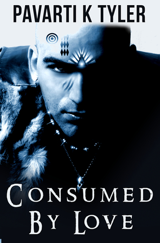 Consumed By Love by Pavarti K. Tyler