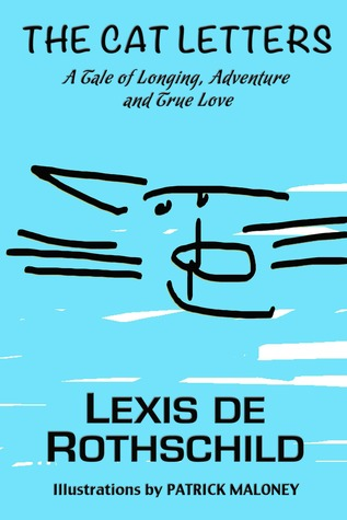 The Cat Letters by Lexis De Rothschild