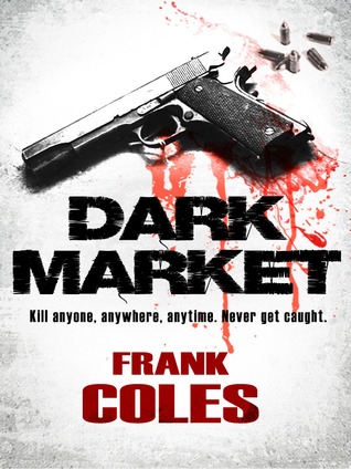 Dark Market (Assassins Rule, #1)